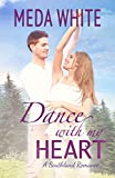 Dance With My Heart: A Southland Romance (Southland Romances...