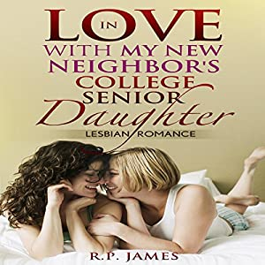In Love with My New Neighbor's College Senior Daughter Audiobook
