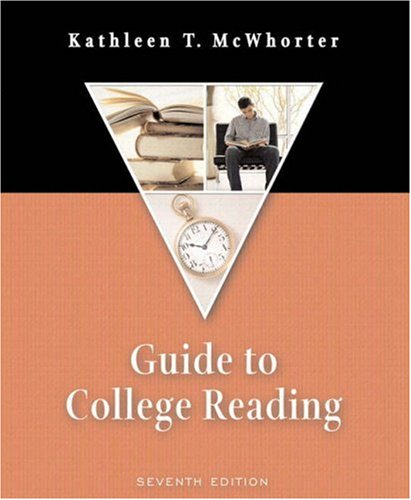 Guide to College Reading (with MyReadingLab) (7th Edition) (McWhorter Developmental Reading (Comprehensive))