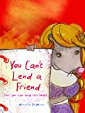 You Cant Lend a Friend: (but you can lend this book!) (Laura Lus Life)