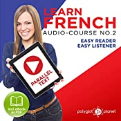 Learn French- Easy Reader - Easy Listener - Parallel Text Audio Course No. 2 |  Polyglot Planet