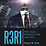 R3R1: The Sales Formula for Success | Russell M. Rush