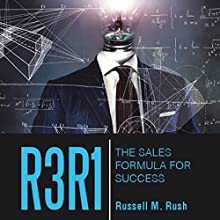 R3R1: The Sales Formula for Success Audiobook by Russell M. Rush Narrated by Donny Baarns