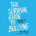 The Survival Guide to Bullying: Written by a Teen | Aija Mayrock