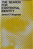 The Search for Existential Identity: Patient-Therapist Dialogues in Humanistic Psychotherapy (Social & Behavioral Science Series) (0875892736) by Bugental, James F. T.