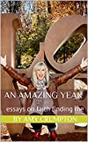 An Amazing Year: essays on faith finding me