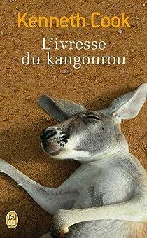 L'ivresse du kangourou et autres histoires du bush par Kenneth Cook