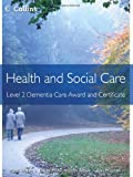 Health and Social Care: Level 2 Dementia Care Award and Certificate (Health and Social Care Awards) (0007468717) by Walsh, Mark