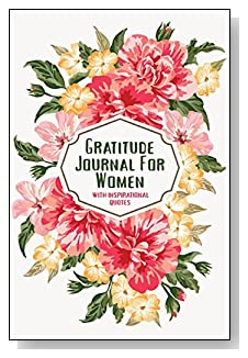 Gratitude Journal For Women – With Inspirational Quotes. A pink and yellow floral spray graces the cover of this 5-minute gratitude journal for the busy woman.