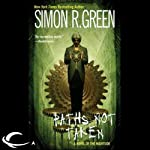 Paths Not Taken: Nightside, Book 5 (       UNABRIDGED) by Simon R. Green Narrated by Marc Vietor