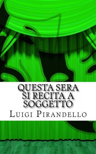 Questa Sera si recita a soggetto (Il teatro di Pirandello ) (Volume 4) (Italian Edition)