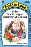 Sheila K. McCullagh Toby Spelldragon and the Magician (Puddle Lane)