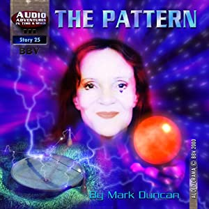 The Pattern: Audio Adventure in Time & Space | [Mark Duncan]