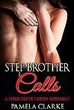 Stepbrother Calls: A Forbidden Taboo Romance