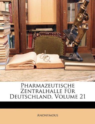 Pharmazeutische Zentralhalle Für Deutschland, Volume 21