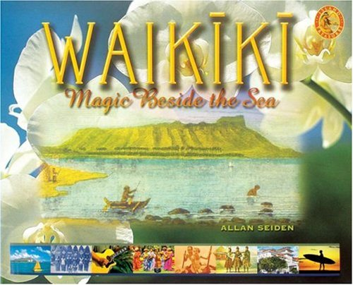Waikiki: Magic Beside the Sea (Island Treasures)