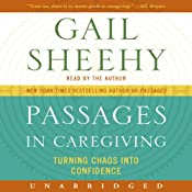 Passages in Caregiving: Turning Chaos into Confidence | [Gail Sheehy]