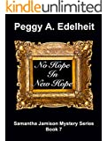 No Hope In New Hope, a Cozy Mystery & Romance (Samantha Jamison Mystery Book 7)
