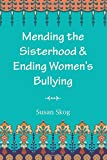 Mending the Sisterhood & Ending Women's Bullying