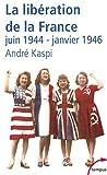 img - for La Liberation De La France Juin 1944-Janvier 1946 (French Edition) book / textbook / text book