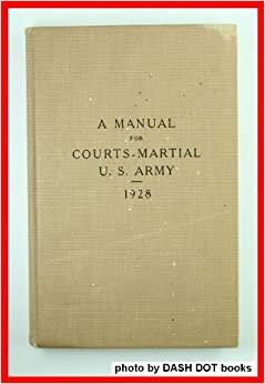Manual for courts martial revised in the office of the judge