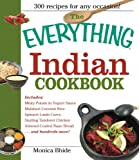 Monica Bhide The Everything Indian Cookbook: 300 Tantalizing Recipes--From Sizzling Tandoori Chicken to Fiery Lamb Vindaloo (Everything (Cooking))