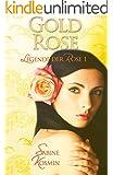 Goldrose (Legende der Rose 1)