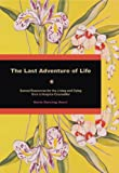 img - for THE LAST ADVENTURE OF LIFE: Sacred Resources for Living & Dying from a Hospice Counselor book / textbook / text book