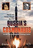 img - for Russia's Cosmonauts: Inside the Yuri Gagarin Training Center (Springer Praxis Books / Space Exploration) 2005 edition by Hall, Rex D., David, Shayler, Vis, Bert (2005) Paperback book / textbook / text book