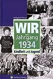 Wir vom Jahrgang 1934: Kindheit und Jugend