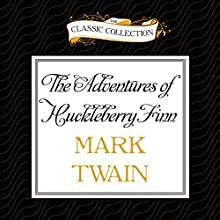 The Adventures of Huckleberry Finn (       UNABRIDGED) by Mark Twain Narrated by Dick Hill
