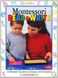 img - for Montessori Read & Write: A Parents' Guide to Literacy for Children book / textbook / text book