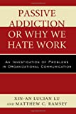 img - for Passive Addiction or Why We Hate Work: An Investigation of Problems in Organizational Communication book / textbook / text book