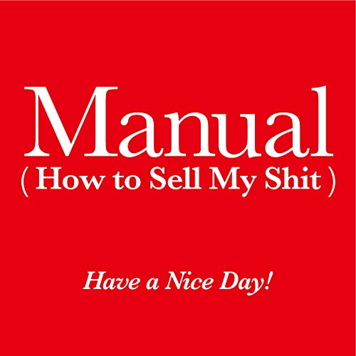 The Manual (How to Sell My Shit)