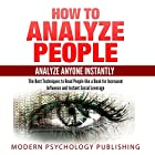 How to Analyze People: Analyze Anyone Instantly Hörbuch von  Modern Psychology Publishing Gesprochen von: Terry F. Self