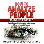 How to Analyze People: Analyze Anyone Instantly |  Modern Psychology Publishing