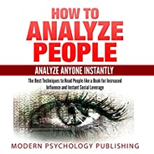 How to Analyze People: Analyze Anyone Instantly Audiobook by  Modern Psychology Publishing Narrated by Terry F. Self