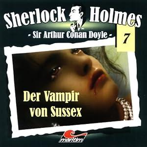 Der Vampir von Sussex (Sherlock Holmes 7) Hörspiel