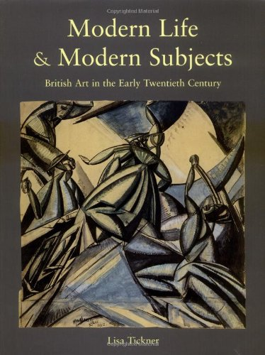 Modern Life & Modern Subjects: British Art in the Early Twentieth Century (The Paul Mellon Centre for Studies in British Art)