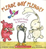 Please Say Please! Penguin's Guide to Manners (0439678749) by Margery Cuyler