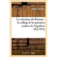 Les minimes de Brienne : le collège & les premiers maîtres de Napoléon