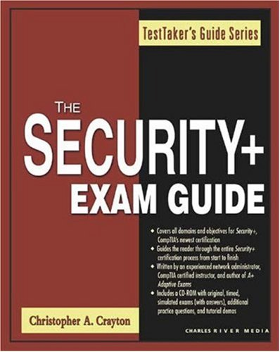 Security + Exam Guide (Charles River Media Networking/Security)