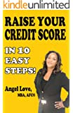 Raise Your Credit Score In 10 Easy Steps! (Create Your Money Series)