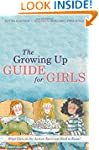 Growing Up Guide for Girls, The: What...