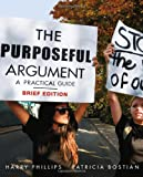 img - for The Purposeful Argument: A Practical Guide, Brief Edition book / textbook / text book