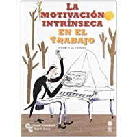 La motivación intrínseca en el trabajo (Management - Club de gestión)