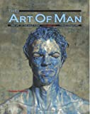 The Art of Man - Volumes 1 through 6: Special Soft Cover Collection - Fine Art of the Male Form