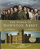 img - for The World of Downton Abbey by Fellowes, Jessica (2011) Hardcover book / textbook / text book