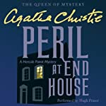 Peril at End House: A Hercule Poirot Mystery (       UNABRIDGED) by Agatha Christie Narrated by Hugh Fraser
