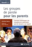 Les groupes de parole pour les parents : Comment dvelopper ses comptences parentales sans le recours  un expert
